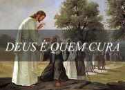 Deus é quem Cura