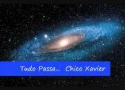 Tudo Passa - Chico Xavier - Narrado por Renato Prieto