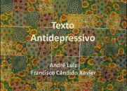 Texto Antidepressivo - Chico Xavier - André Luiz