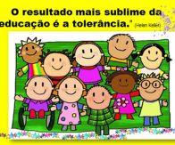 Tolerância, o caminho para a felicidade...