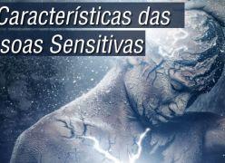 12 características das Pessoas Sensitivas